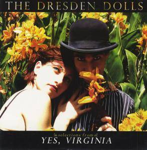 Cover - Dresden Dolls, The: Selections From Yes, Virginia