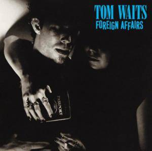 Tom Waits: Foreign Affairs - Cover