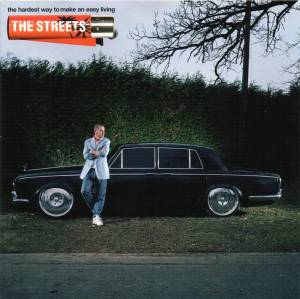 Cover - Streets, The: Hardest Way To Make An Easy Living, The