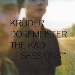 Kruder Dorfmeister The K&D Sessions - Cover
