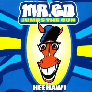 Mr. Ed Jumps The Gun: Heehaw! - Cover