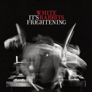 White Rabbits: It's Frightening - Cover