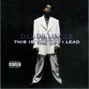 Daz Dillinger: This Is The Life I Lead - Cover