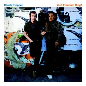 Cover - Chuck Prophet: !Let Freedom Ring!