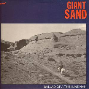 Giant Sand: Ballad Of A Thin Line Man - Cover