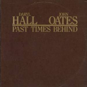 Cover - Daryl Hall & John Oates: Past Times Behind