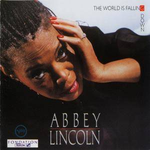 Cover - Abbey Lincoln: World Is Falling Down, The