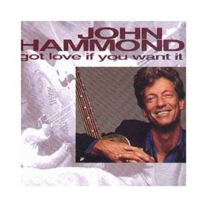 John Hammond: Got Love If You Want It - Cover