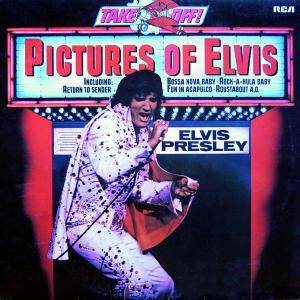 Elvis Presley: Take Off - Pictures Of Elvis - Cover