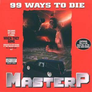 Cover - Master P: 99 Ways To Die