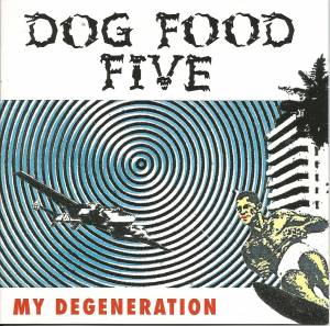 Dog Food Five: My Degeneration - Cover