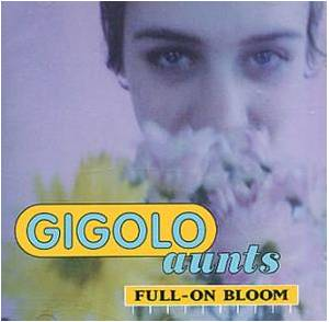Cover - Gigolo Aunts: Full-On Bloom