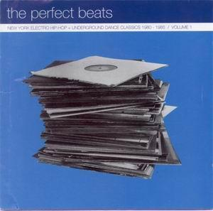 Perfect Beats: New York Electro Hip-Hop   Underground Dance Classics 1980-1985 Vol. 1, The - Cover