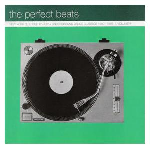 Perfect Beats: New York Electro Hip-Hop Underground Dance Classics 1980-1985 Vol. 4, The - Cover
