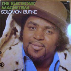 Cover - Solomon Burke: Electronic Magnetism, The