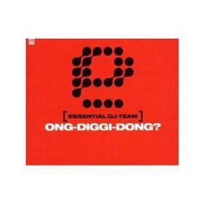 Cover - Essential DJ Team: Ong-Diggi-Dong?