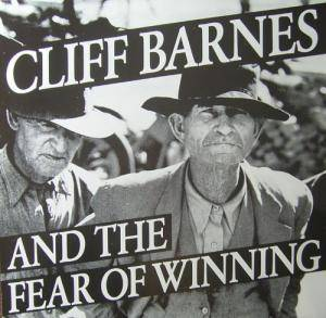 Cover - Cliff Barnes And The Fear Of Winning: Record That Took 300 Million Years To Make, The