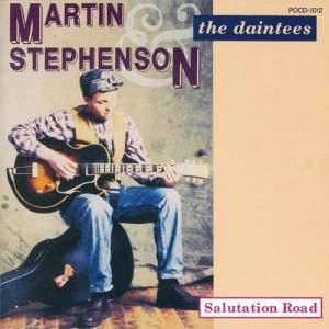 Martin Stephenson & The Daintees: Salutation Road - Cover