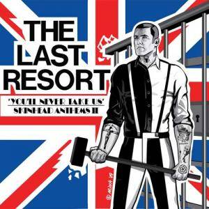 The Last Resort: 'You'll Never Take Us' - Skinhead Anthems II - Cover
