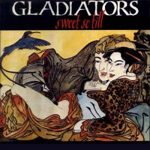Cover - Gladiators, The: Sweet So Till