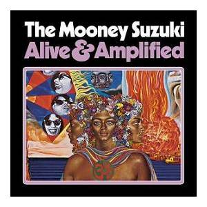 Cover - Mooney Suzuki, The: Alive & Amplified