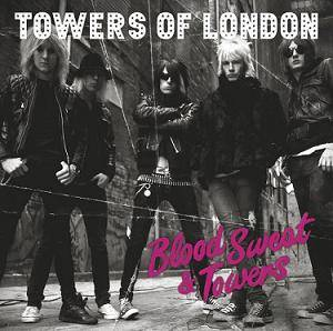 Towers Of London: Blood Sweat & Towers - Cover