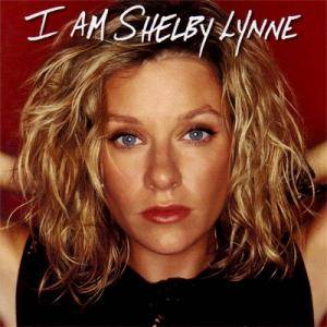 Shelby Lynne: I Am Shelby Lynne - Cover
