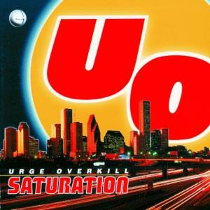 Cover - Urge Overkill: Saturation