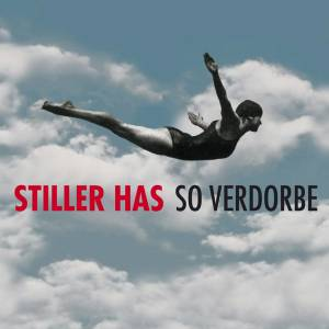 Cover - Stiller Has: So Verdorbe