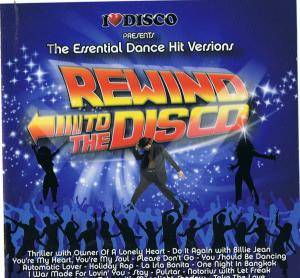 "I Love Disco Presents The Essential Dance Hit Versions ""Rewind To The Disco"" Vol 1 - Cover"