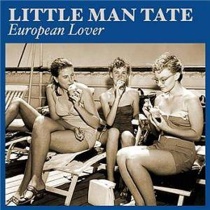 Cover - Little Man Tate: European Lover