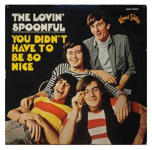 Cover - Lovin' Spoonful, The: You Didn't Have To Be So Nice