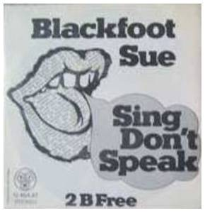 Cover - Blackfoot Sue: Sing Don't Speak