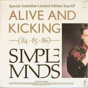 Simple Minds: Alive And Kicking (84-85-86) - Cover