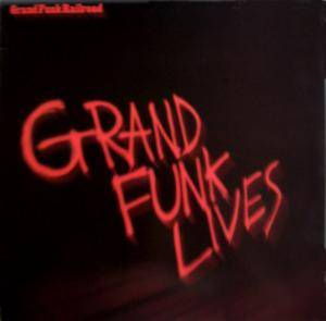 Grand Funk Railroad: Grand Funk Lives - Cover