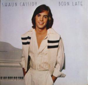 Cover - Shaun Cassidy: Born Late
