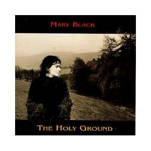 Cover - Mary Black: Holy Ground, The