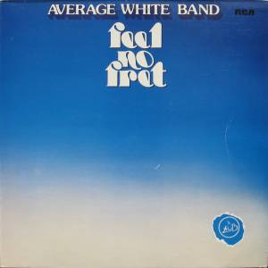 Cover - Average White Band: Feel No Fret