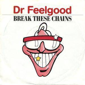Dr. Feelgood: Break These Chains - Cover