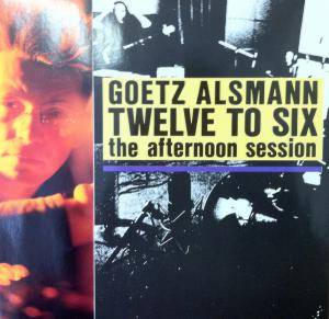 Cover - Götz Alsmann: Twelve To Six - The Afternoon Session