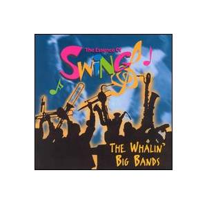 Cover - Chick Webb Orchestra: Essence Of Swing: The Whalin' Big Bands, The