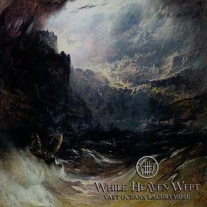 While Heaven Wept: Vast Oceans Lachrymose (CD) - Bild 1