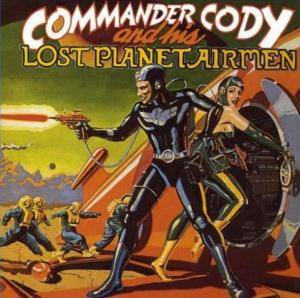 Cover - Commander Cody & His Lost Planet Airmen: Commander Cody And His Lost Planet Airmen