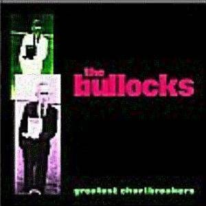Cover - Bullocks, The: Greatest Chartbreakers