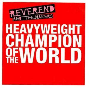 Cover - Reverend And The Makers: Heavyweight Champion Of The World