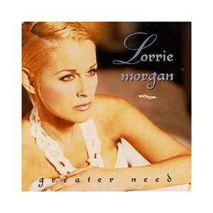 Cover - Lorrie Morgan: Greater Need