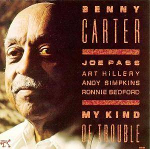 Cover - Benny Carter: My Kind Of Trouble