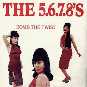 The 5.6.7.8's: Bomb The Twist - Cover