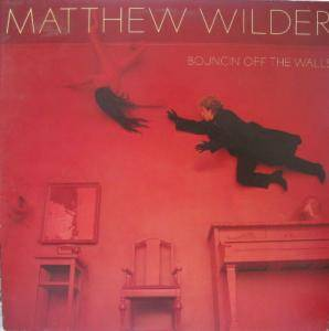 Cover - Matthew Wilder: Bouncin' Off The Walls