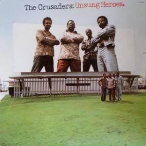 Cover - Crusaders, The: Unsung Heroes